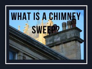 What makes achimney sweep